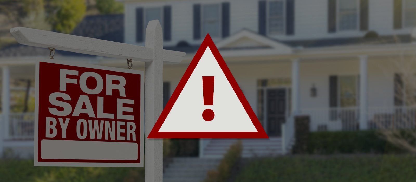 Dangers of selling for sale by owner